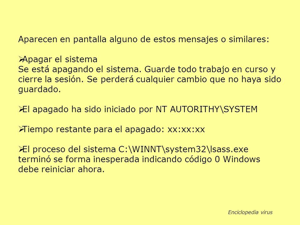 Aparecen en pantalla alguno de estos mensajes o similares: Apagar el sistema Se está apagando el sistema.