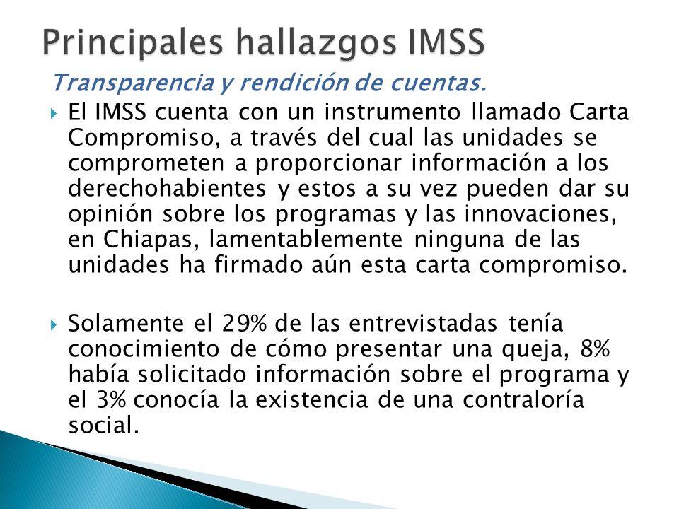 Transparencia y rendición de cuentas. El IMSS cuenta con un instrumento llamado Carta Compromiso, a través del cual las unidades se comprometen a prop