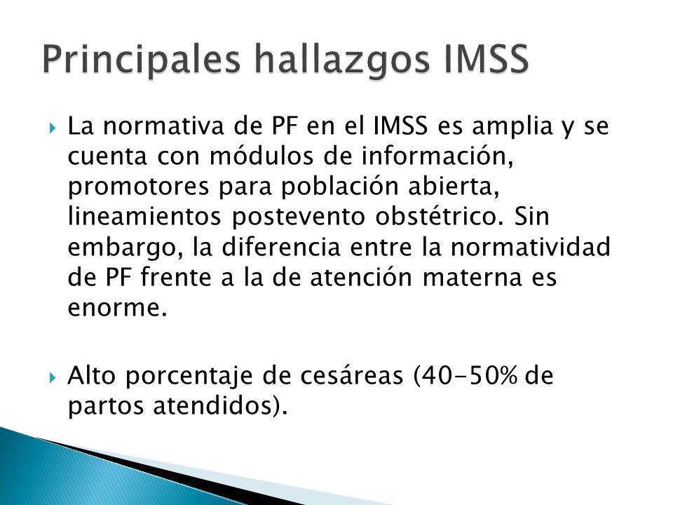 La normativa de PF en el IMSS es amplia y se cuenta con módulos de información, promotores para población abierta, lineamientos postevento obstétrico.
