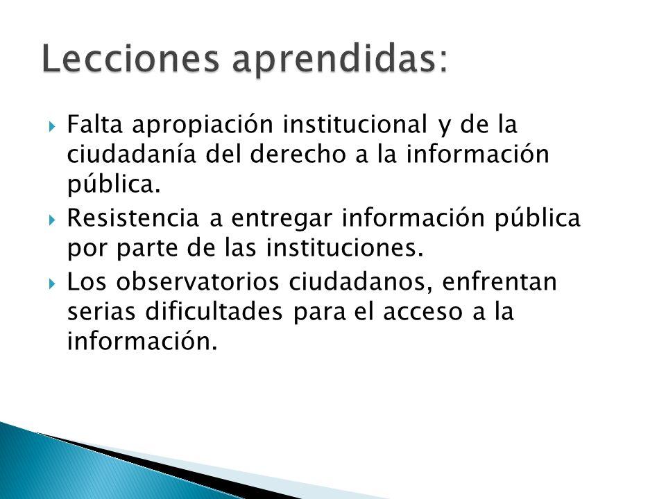 Falta apropiación institucional y de la ciudadanía del derecho a la información pública. Resistencia a entregar información pública por parte de las i