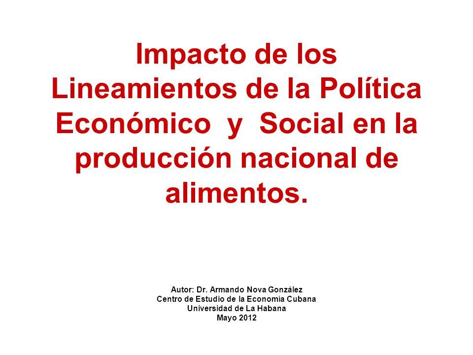 Impacto de los Lineamientos de la Política Económico y Social en la producción nacional de alimentos.