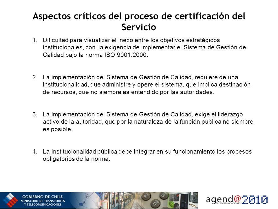 Aspectos críticos del proceso de certificación del Servicio 1.Dificultad para visualizar el nexo entre los objetivos estratégicos institucionales, con