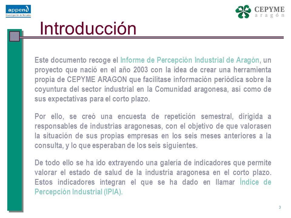 4 Objetivos Como se avanzaba en la introducción, el objetivo fundamental de este estudio es el de crear una galería de indicadores que permita evaluar la coyuntura económica de la industria aragonesa y prever cual será la evolución de la misma en el corto plazo.