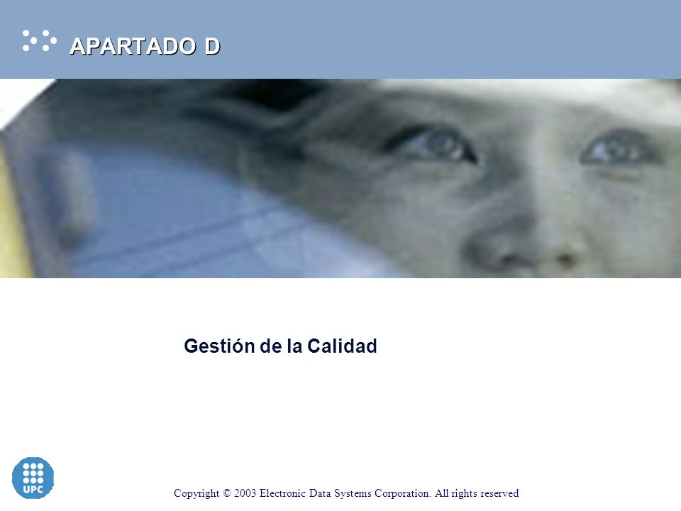 Copyright © 2003 Electronic Data Systems Corporation. All rights reserved 112 C.4. Cierre del Proyecto - Revisión Post-Proyecto C. Ciclo de vida de la
