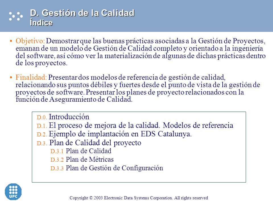 Copyright © 2003 Electronic Data Systems Corporation. All rights reserved APARTADO D Gestión de la Calidad