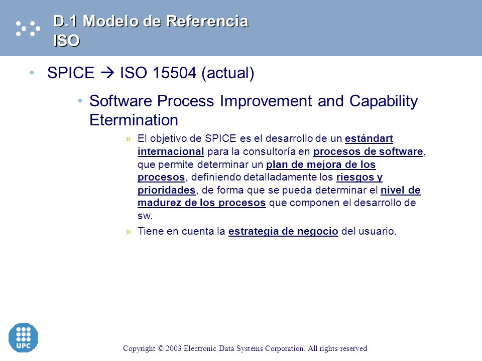 Copyright © 2003 Electronic Data Systems Corporation. All rights reserved Falta de detalle (genérico) Procesos de auditoria poco estandarizados Alinea