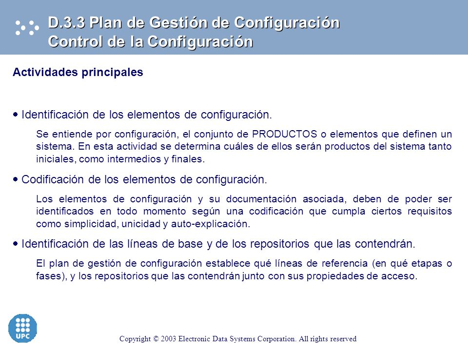Copyright © 2003 Electronic Data Systems Corporation. All rights reserved D.3.3 Plan de Gestión de Configuración Procesos ExtracciónInserción Baseline
