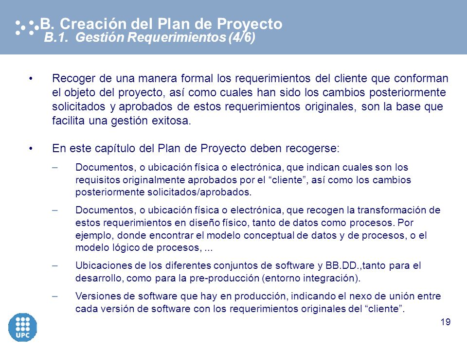 Copyright © 2003 Electronic Data Systems Corporation. All rights reserved 18 B.1. Gestión Expectativas (3/6) B. Creación del Plan de Proyecto Quien ti