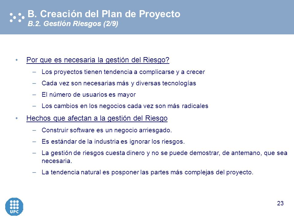 Copyright © 2003 Electronic Data Systems Corporation. All rights reserved 22 B.2. Gestión Riesgos (1/9) B. Creación del Plan de Proyecto Definiciones