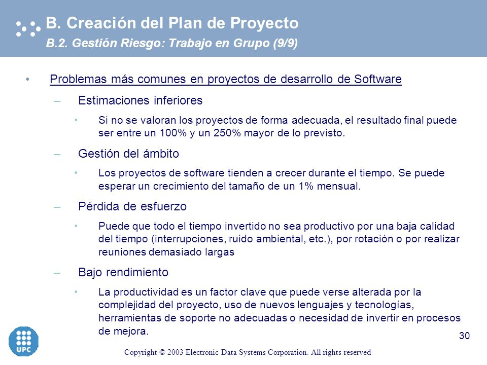 Copyright © 2003 Electronic Data Systems Corporation. All rights reserved 29 TRABAJO EN GRUPO - identificación de riesgos B.2. Gestión Riesgo (8/9) B.