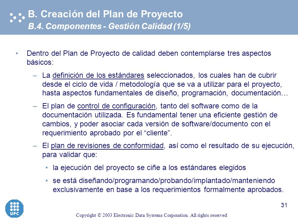 Copyright © 2003 Electronic Data Systems Corporation. All rights reserved 30 Problemas más comunes en proyectos de desarrollo de Software –Estimacione