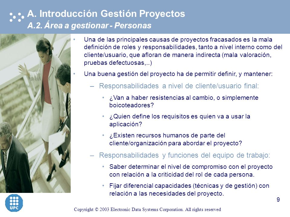 Copyright © 2003 Electronic Data Systems Corporation. All rights reserved 8 A.2. Área a gestionar - Procesos A. Introducción Gestión Proyectos Evitar