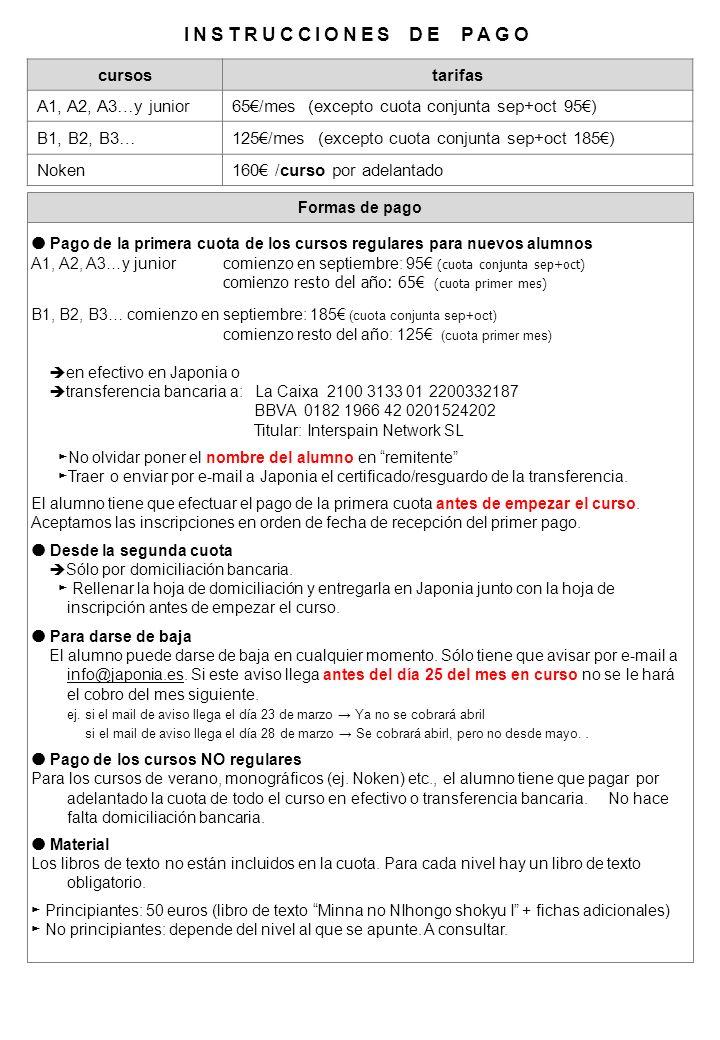cursostarifas A1, A2, A3…y junior 65 /mes (excepto cuota conjunta sep+oct 95) B1, B2, B3… 125 /mes (excepto cuota conjunta sep+oct 185) Noken 160 /cur