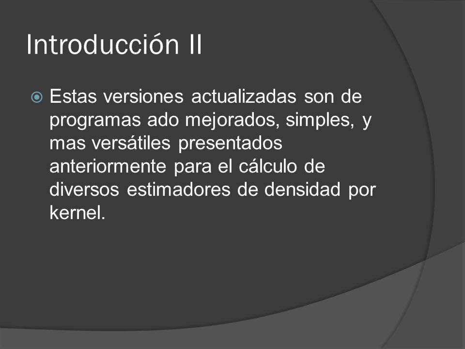 Introducción II Estas versiones actualizadas son de programas ado mejorados, simples, y mas versátiles presentados anteriormente para el cálculo de di