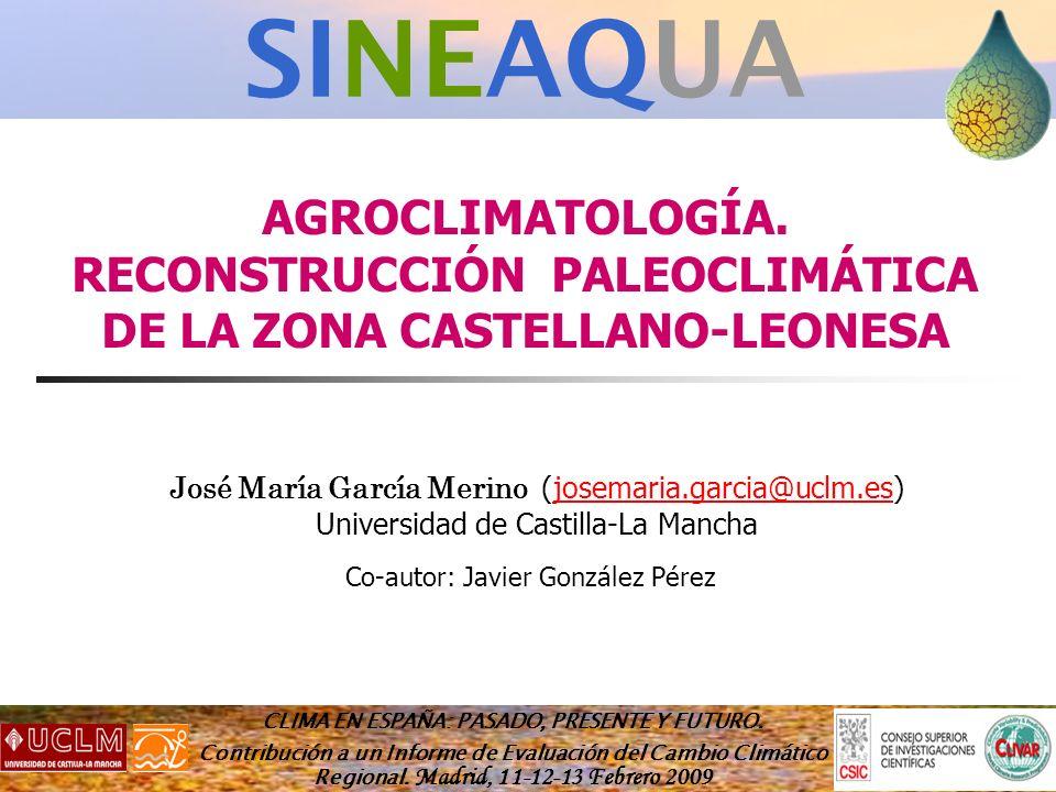 AGROCLIMATOLOGÍA. RECONSTRUCCIÓN PALEOCLIMÁTICA DE LA ZONA CASTELLANO-LEONESA CLIMA EN ESPAÑA: PASADO, PRESENTE Y FUTURO. Contribución a un Informe de
