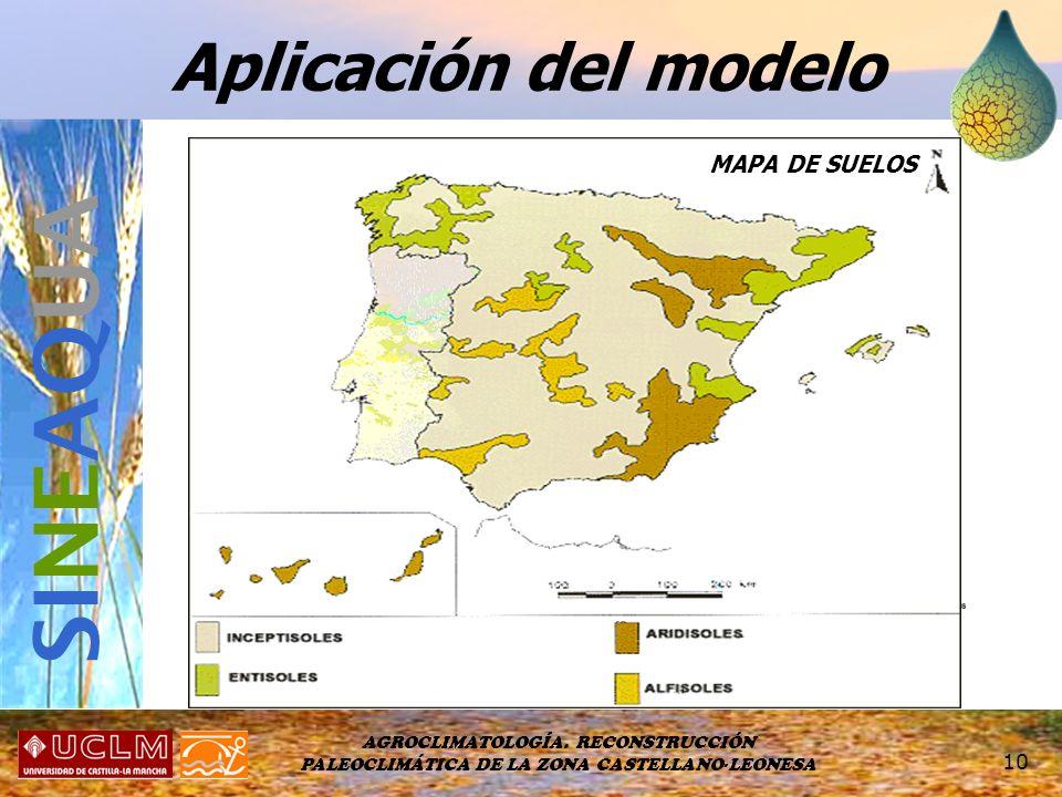 AGROCLIMATOLOGÍA. RECONSTRUCCIÓN PALEOCLIMÁTICA DE LA ZONA CASTELLANO-LEONESA 10 MAPA DE USOS Aplicación del modelo SI NE AQ UA MAPA CLIMÁTICO MAPA DE
