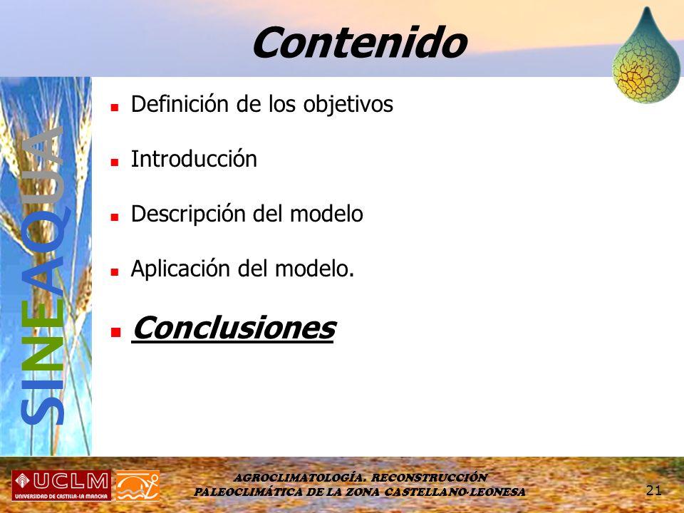 AGROCLIMATOLOGÍA. RECONSTRUCCIÓN PALEOCLIMÁTICA DE LA ZONA CASTELLANO-LEONESA 21 Definición de los objetivos Introducción Descripción del modelo Aplic