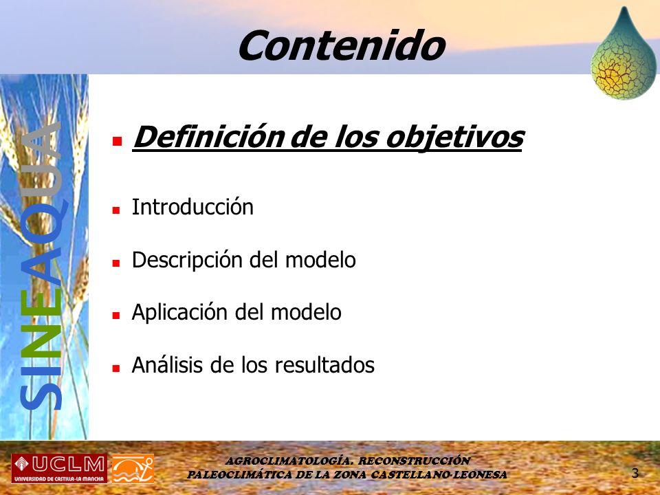 AGROCLIMATOLOGÍA. RECONSTRUCCIÓN PALEOCLIMÁTICA DE LA ZONA CASTELLANO-LEONESA 3 Contenido Definición de los objetivos Introducción Descripción del mod