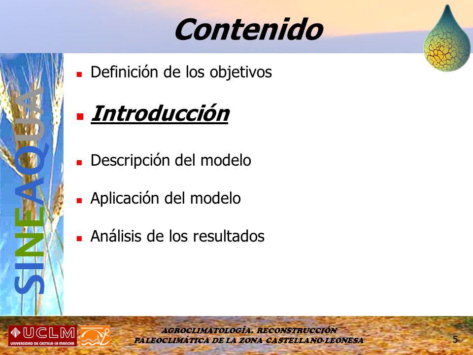 AGROCLIMATOLOGÍA. RECONSTRUCCIÓN PALEOCLIMÁTICA DE LA ZONA CASTELLANO-LEONESA 5 Definición de los objetivos Introducción Descripción del modelo Aplica