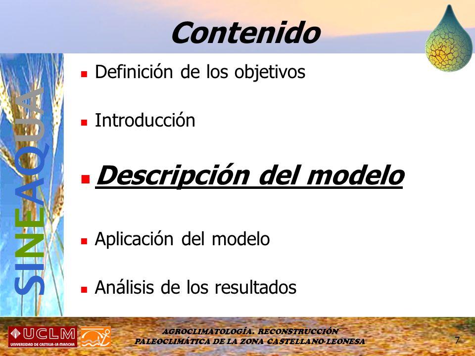 AGROCLIMATOLOGÍA. RECONSTRUCCIÓN PALEOCLIMÁTICA DE LA ZONA CASTELLANO-LEONESA 7 Contenido Definición de los objetivos Introducción Descripción del mod