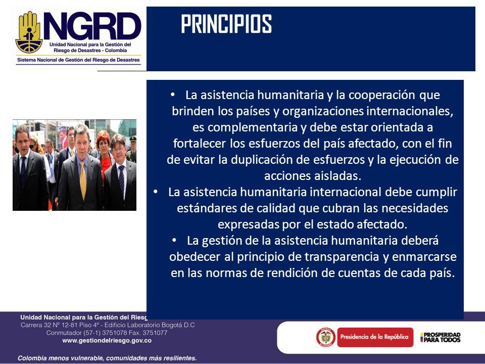 Decreto 4147 2011 PRINCIPIOS La asistencia humanitaria y la cooperación que brinden los países y organizaciones internacionales, es complementaria y d