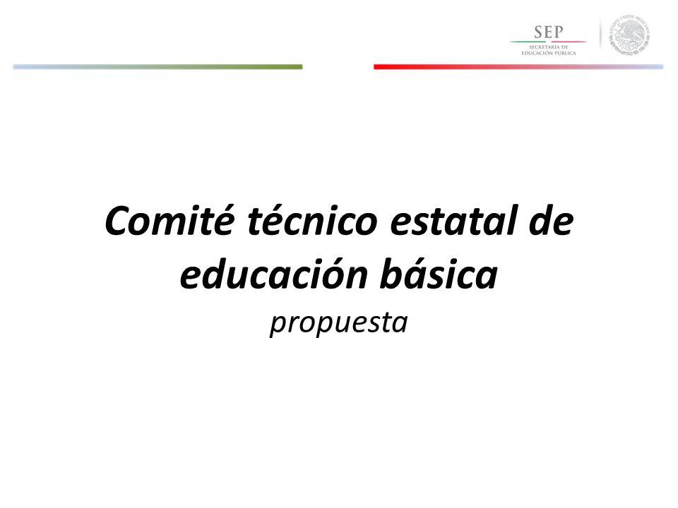 Comité técnico estatal de educación básica propuesta
