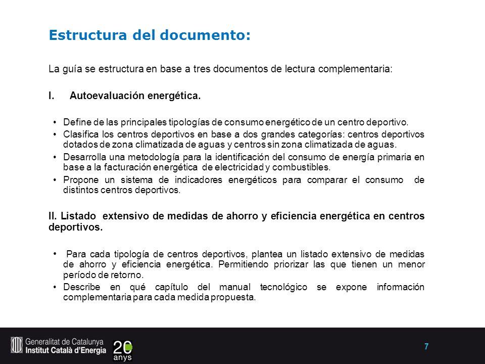 7 Estructura del documento: La guía se estructura en base a tres documentos de lectura complementaria: I.Autoevaluación energética.