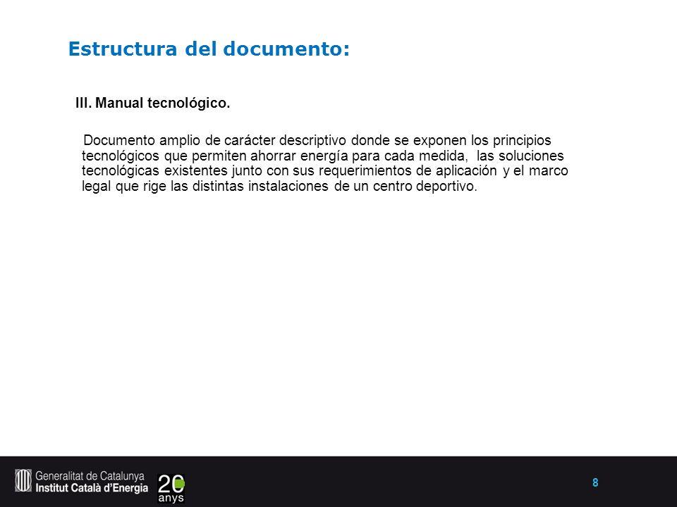 8 Estructura del documento: III. Manual tecnológico.