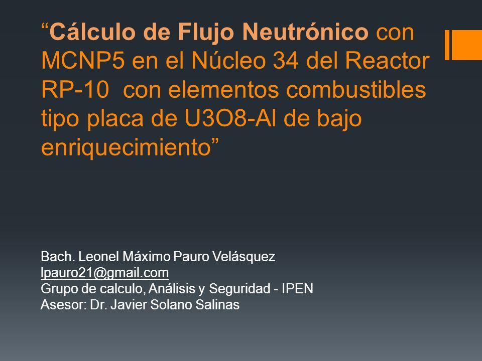 Cálculo de Flujo Neutrónico con MCNP5 en el Núcleo 34 del Reactor RP-10 con elementos combustibles tipo placa de U3O8-Al de bajo enriquecimiento Bach.