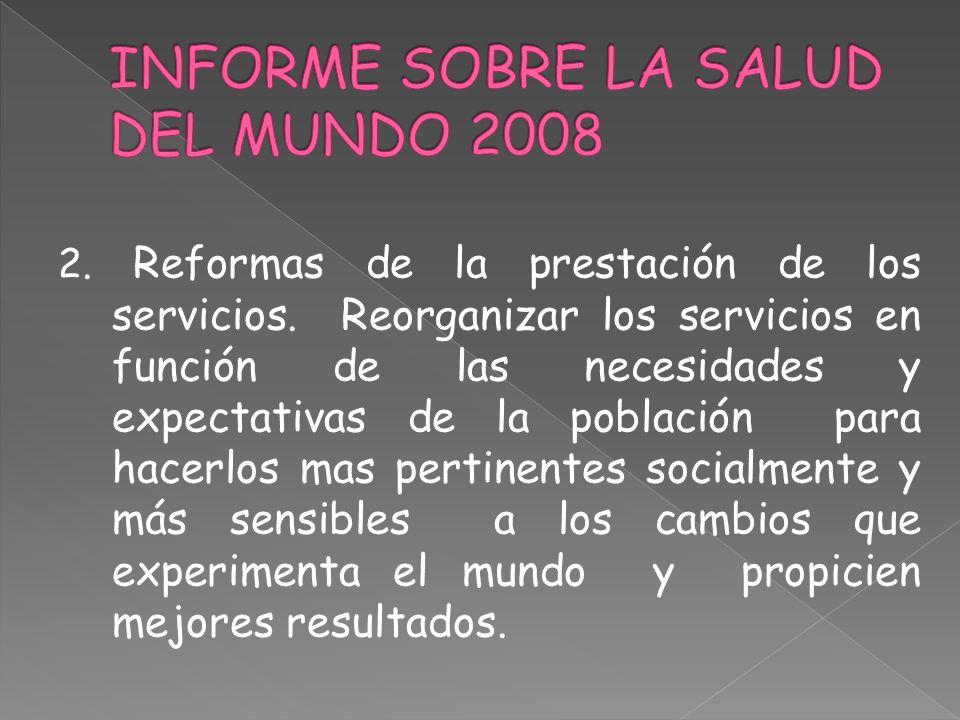 2. Reformas de la prestación de los servicios. Reorganizar los servicios en función de las necesidades y expectativas de la población para hacerlos ma