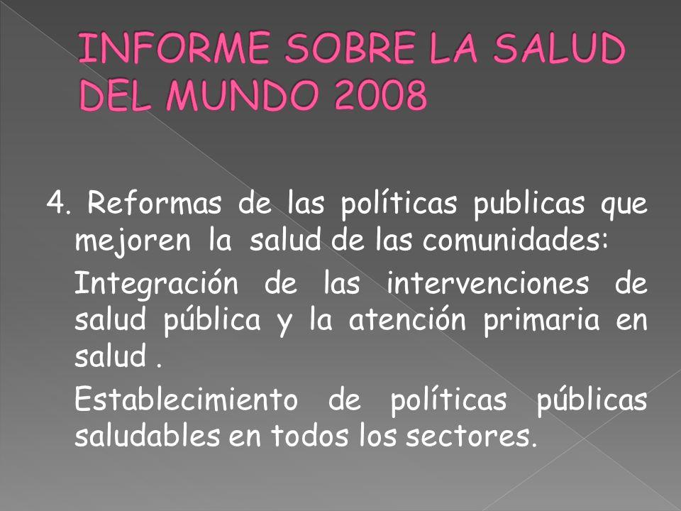 4. Reformas de las políticas publicas que mejoren la salud de las comunidades: Integración de las intervenciones de salud pública y la atención primar