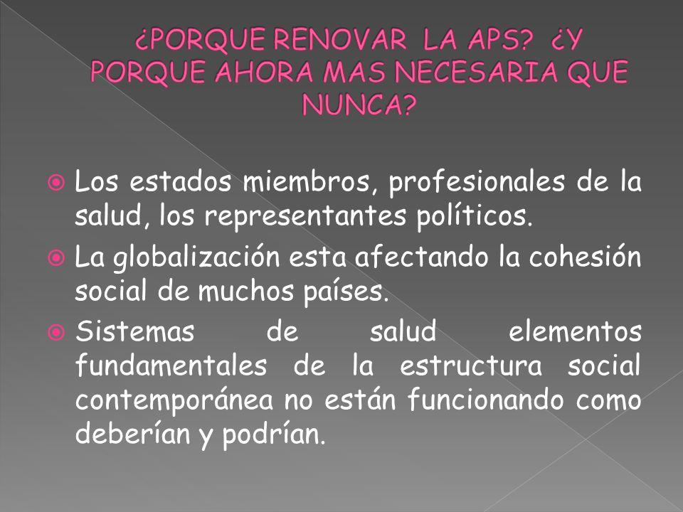 Los estados miembros, profesionales de la salud, los representantes políticos. La globalización esta afectando la cohesión social de muchos países. Si