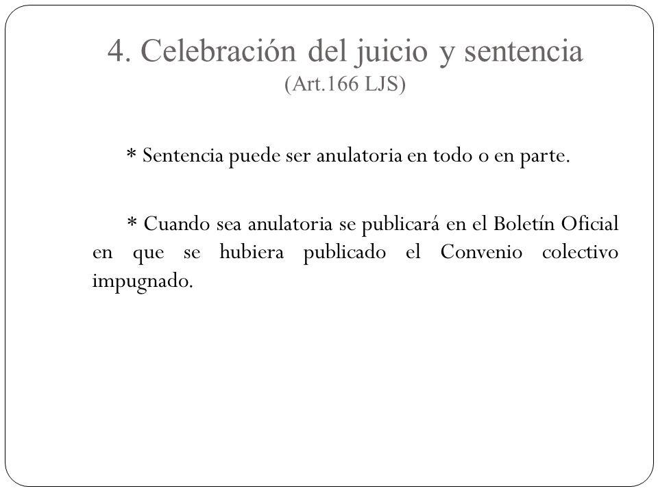 4. Celebración del juicio y sentencia (Art.166 LJS) * Sentencia puede ser anulatoria en todo o en parte. * Cuando sea anulatoria se publicará en el Bo