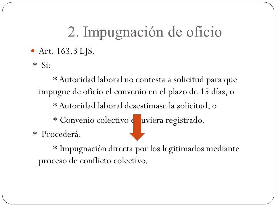 2.Impugnación de oficio Art. 163.3 LJS.