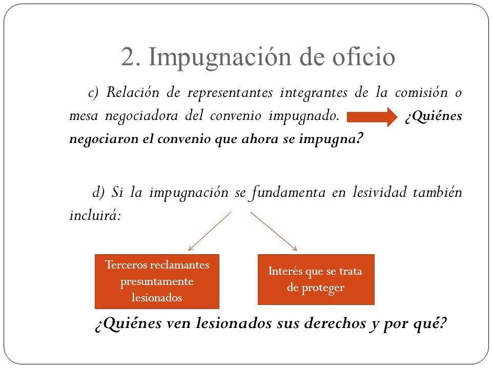 2. Impugnación de oficio c) Relación de representantes integrantes de la comisión o mesa negociadora del convenio impugnado. ¿Quiénes negociaron el co