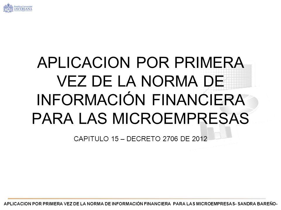 APLICACION POR PRIMERA VEZ DE LA NORMA DE INFORMACIÓN FINANCIERA PARA LAS MICROEMPRESAS- SANDRA BAREÑO- ¿Preguntas.