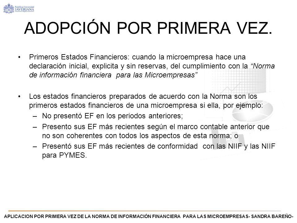 APLICACION POR PRIMERA VEZ DE LA NORMA DE INFORMACIÓN FINANCIERA PARA LAS MICROEMPRESAS- SANDRA BAREÑO- ADOPCIÓN POR PRIMERA VEZ.