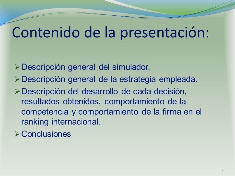 Contenido de la presentación: Descripción general del simulador. Descripción general de la estrategia empleada. Descripción del desarrollo de cada dec