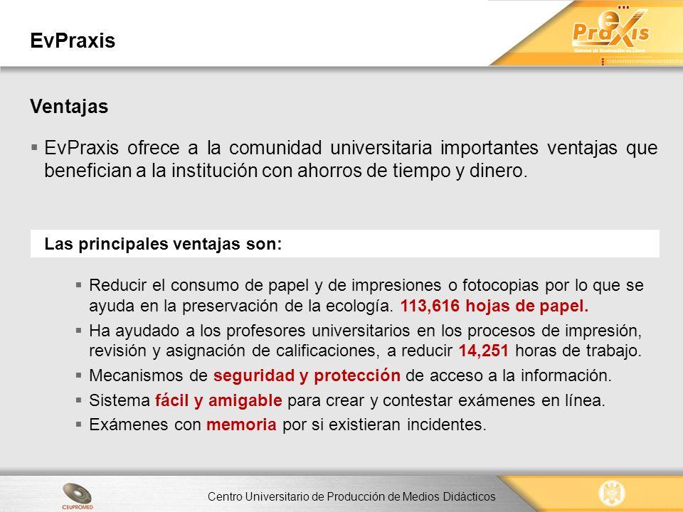 EvPraxis Ventajas Las principales ventajas son: Reducir el consumo de papel y de impresiones o fotocopias por lo que se ayuda en la preservación de la