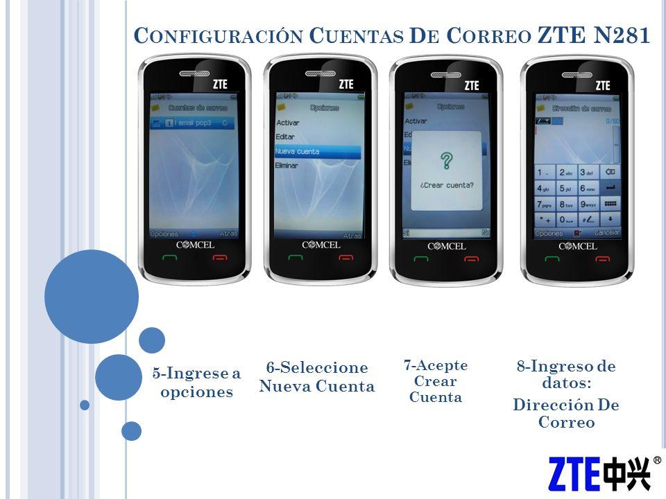 C ONFIGURACIÓN C UENTAS D E C ORREO ZTE N281 49-Y a partir de ahora ya estará configurado el correo