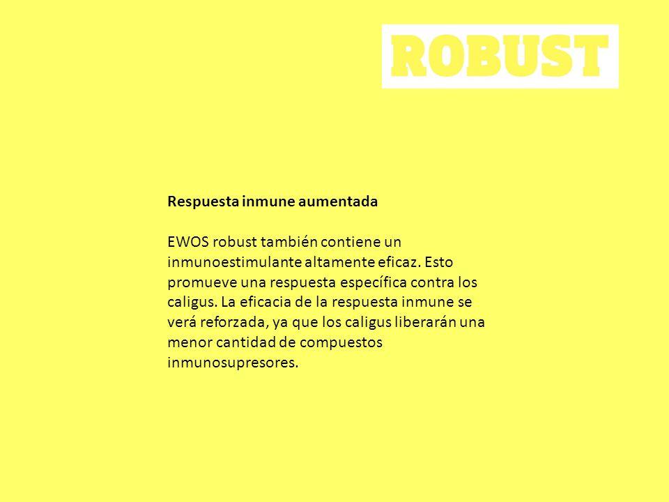 Respuesta inmune aumentada EWOS robust también contiene un inmunoestimulante altamente eficaz. Esto promueve una respuesta específica contra los calig