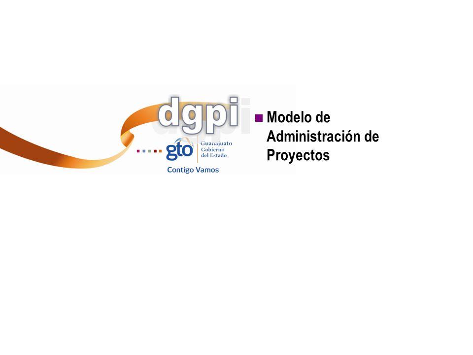 Coordinación General de Programación y Gestión de la Inversión Pública COPI Dirección General de Proyectos de Inversión Modelo de Administración de Proyectos