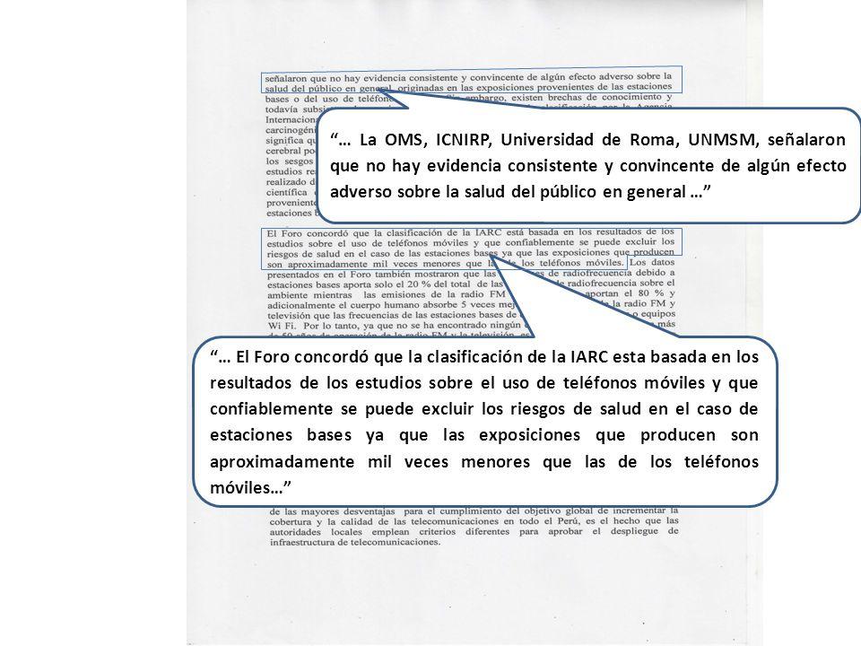 … La OMS, ICNIRP, Universidad de Roma, UNMSM, señalaron que no hay evidencia consistente y convincente de algún efecto adverso sobre la salud del públ
