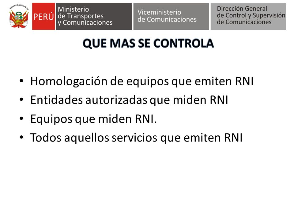 Homologación de equipos que emiten RNI Entidades autorizadas que miden RNI Equipos que miden RNI. Todos aquellos servicios que emiten RNI