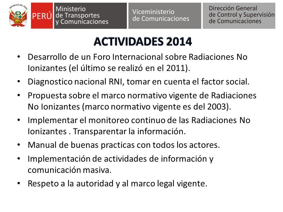 Desarrollo de un Foro Internacional sobre Radiaciones No Ionizantes (el último se realizó en el 2011). Diagnostico nacional RNI, tomar en cuenta el fa
