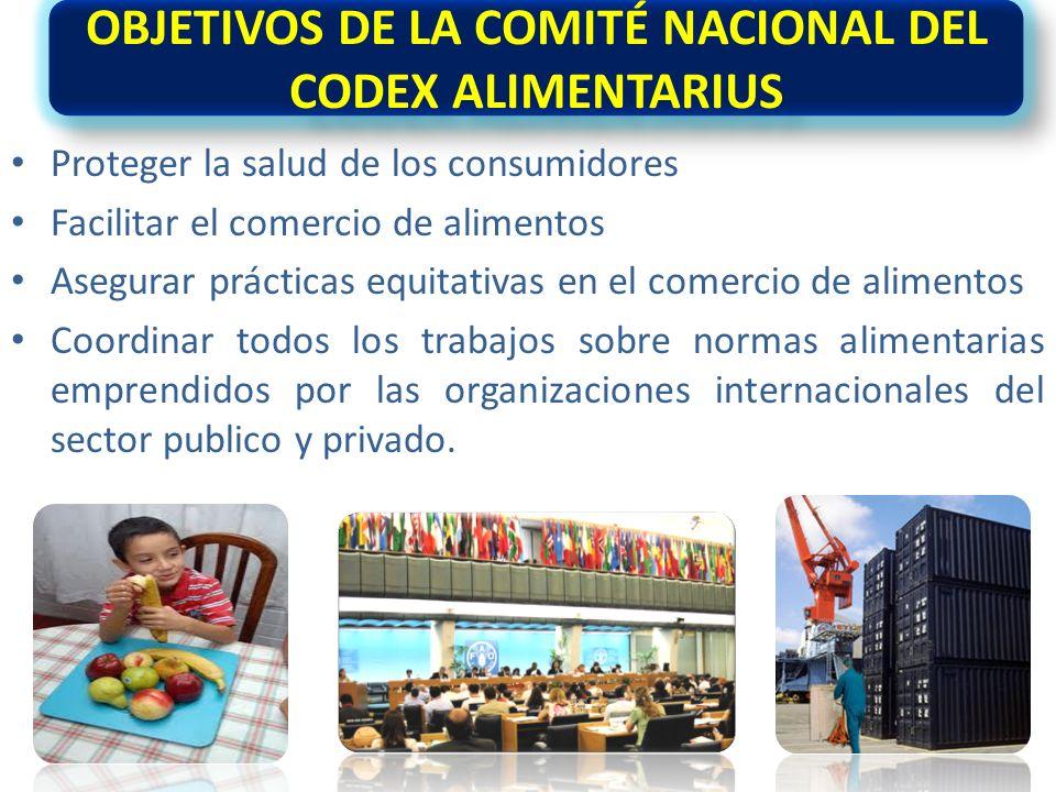 Proteger la salud de los consumidores Facilitar el comercio de alimentos Asegurar prácticas equitativas en el comercio de alimentos Coordinar todos los trabajos sobre normas alimentarias emprendidos por las organizaciones internacionales del sector publico y privado.