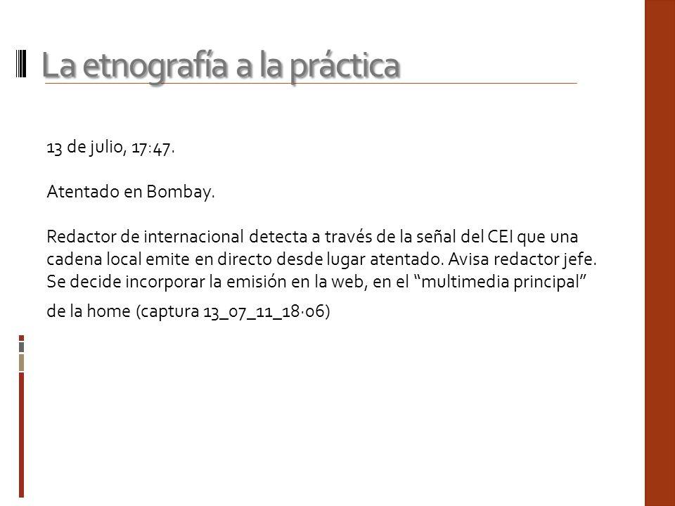 13 de julio, 17:47. Atentado en Bombay. Redactor de internacional detecta a través de la señal del CEI que una cadena local emite en directo desde lug