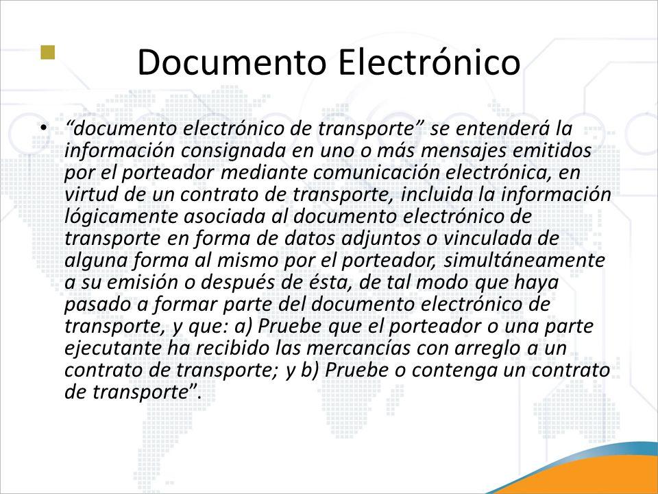 Documento Electrónico documento electrónico de transporte se entenderá la información consignada en uno o más mensajes emitidos por el porteador media
