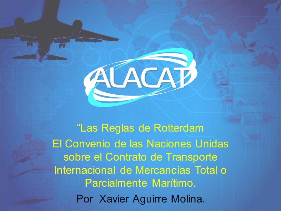 Las Reglas de Rotterdam El Convenio de las Naciones Unidas sobre el Contrato de Transporte Internacional de Mercancías Total o Parcialmente Marítimo.