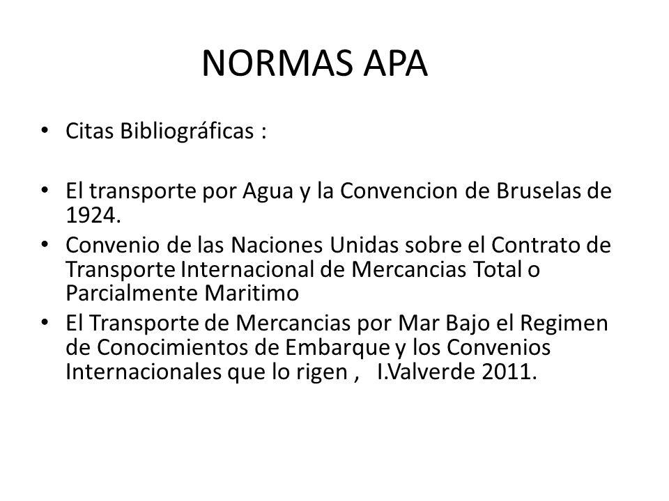 NORMAS APA Citas Bibliográficas : El transporte por Agua y la Convencion de Bruselas de 1924. Convenio de las Naciones Unidas sobre el Contrato de Tra